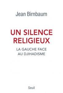 Un silence religieux Jean Birnbaum